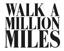 Walk a million miles