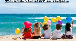 Planes vacacionales 2014 en Venezuela